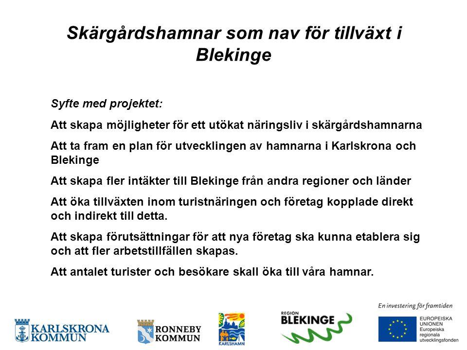 Syfte med projektet: Att skapa möjligheter för ett utökat näringsliv i skärgårdshamnarna Att ta fram en plan för utvecklingen av hamnarna i Karlskrona