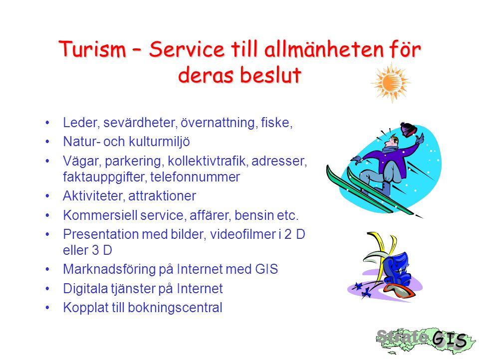 Turism – Service till allmänheten för deras beslut •Leder, sevärdheter, övernattning, fiske, •Natur- och kulturmiljö •Vägar, parkering, kollektivtrafik, adresser, faktauppgifter, telefonnummer •Aktiviteter, attraktioner •Kommersiell service, affärer, bensin etc.