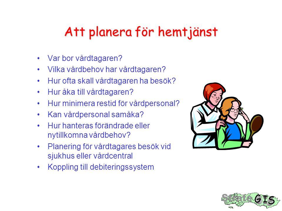 Att planera för hemtjänst •Var bor vårdtagaren. •Vilka vårdbehov har vårdtagaren.