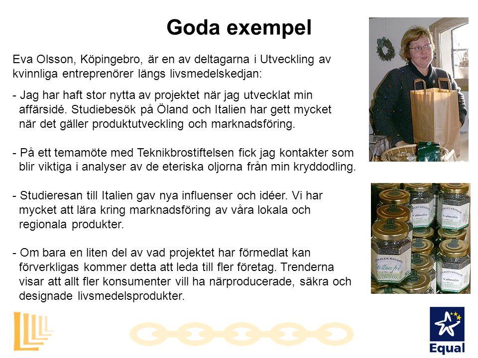 Eva Olsson, Köpingebro, är en av deltagarna i Utveckling av kvinnliga entreprenörer längs livsmedelskedjan: - Jag har haft stor nytta av projektet när