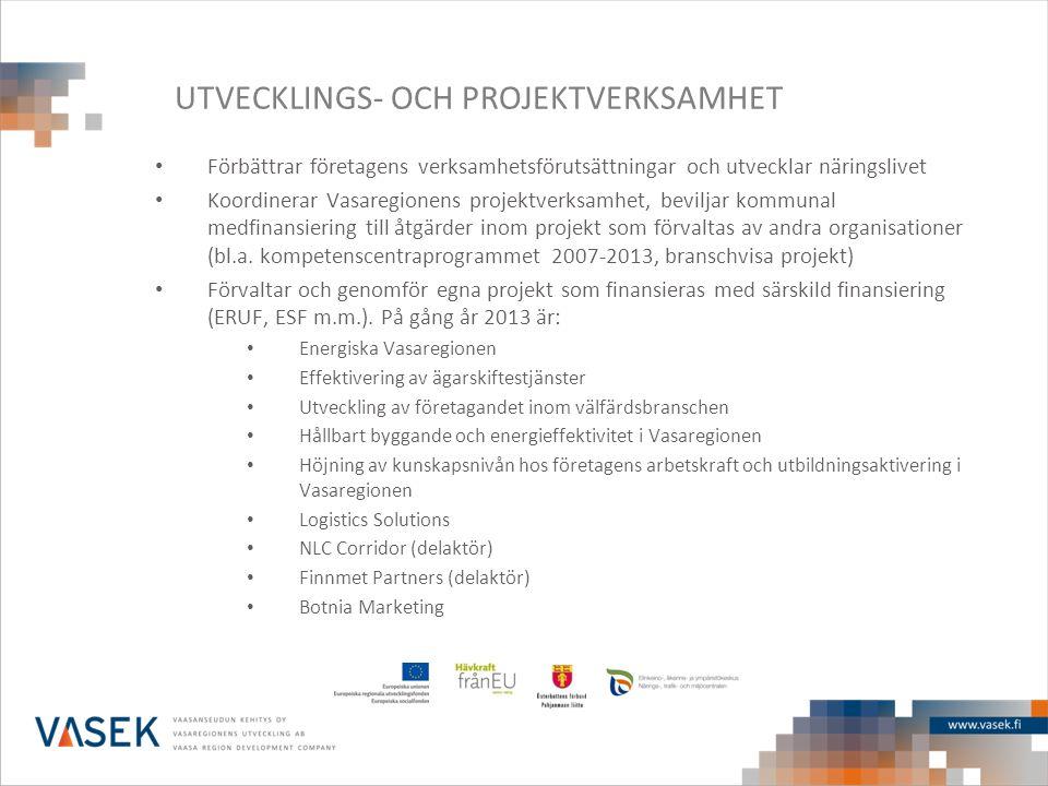 UTVECKLINGS- OCH PROJEKTVERKSAMHET • Förbättrar företagens verksamhetsförutsättningar och utvecklar näringslivet • Koordinerar Vasaregionens projektve