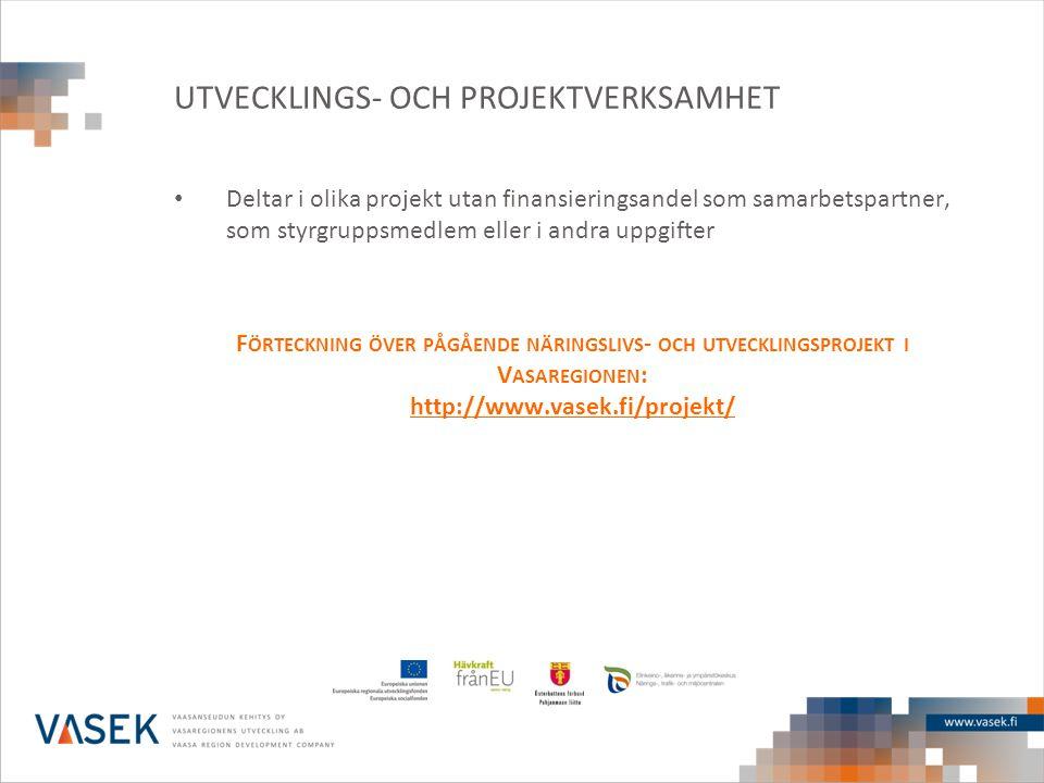 UTVECKLINGS- OCH PROJEKTVERKSAMHET • Deltar i olika projekt utan finansieringsandel som samarbetspartner, som styrgruppsmedlem eller i andra uppgifter