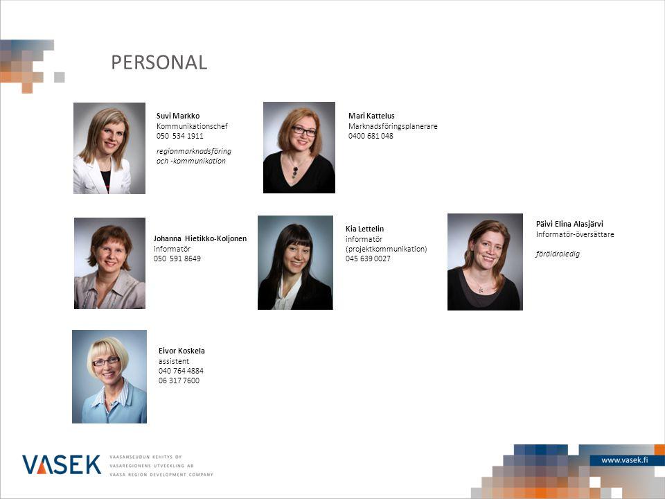 PERSONAL Suvi Markko Kommunikationschef 050 534 1911 regionmarknadsföring och -kommunikation Kia Lettelin informatör (projektkommunikation) 045 639 00