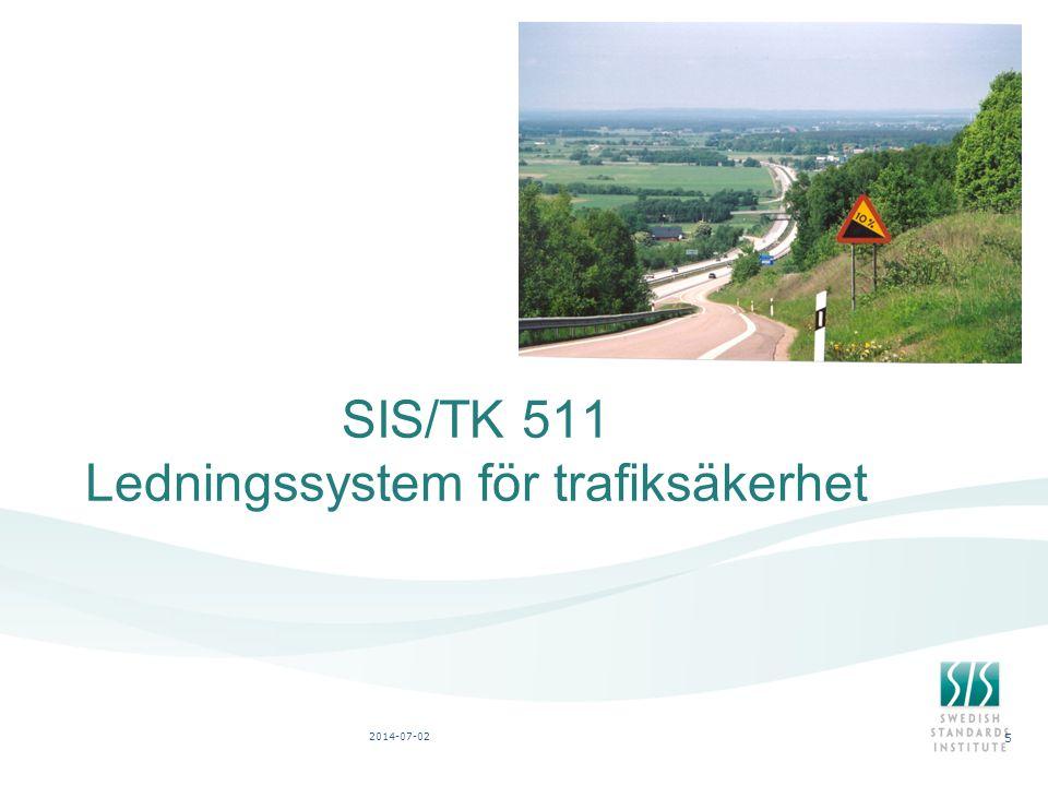 2014-07-02 5 SIS/TK 511 Ledningssystem för trafiksäkerhet