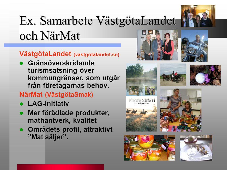 Ex. Samarbete VästgötaLandet och NärMat VästgötaLandet (vastgotalandet.se)  Gränsöverskridande turismsatsning över kommungränser, som utgår från före
