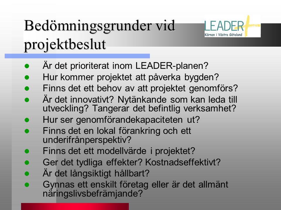 Bedömningsgrunder vid projektbeslut  Är det prioriterat inom LEADER-planen?  Hur kommer projektet att påverka bygden?  Finns det ett behov av att p