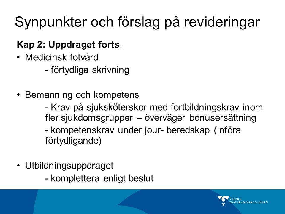 Synpunkter och förslag på revideringar Kap 2: Uppdraget forts.