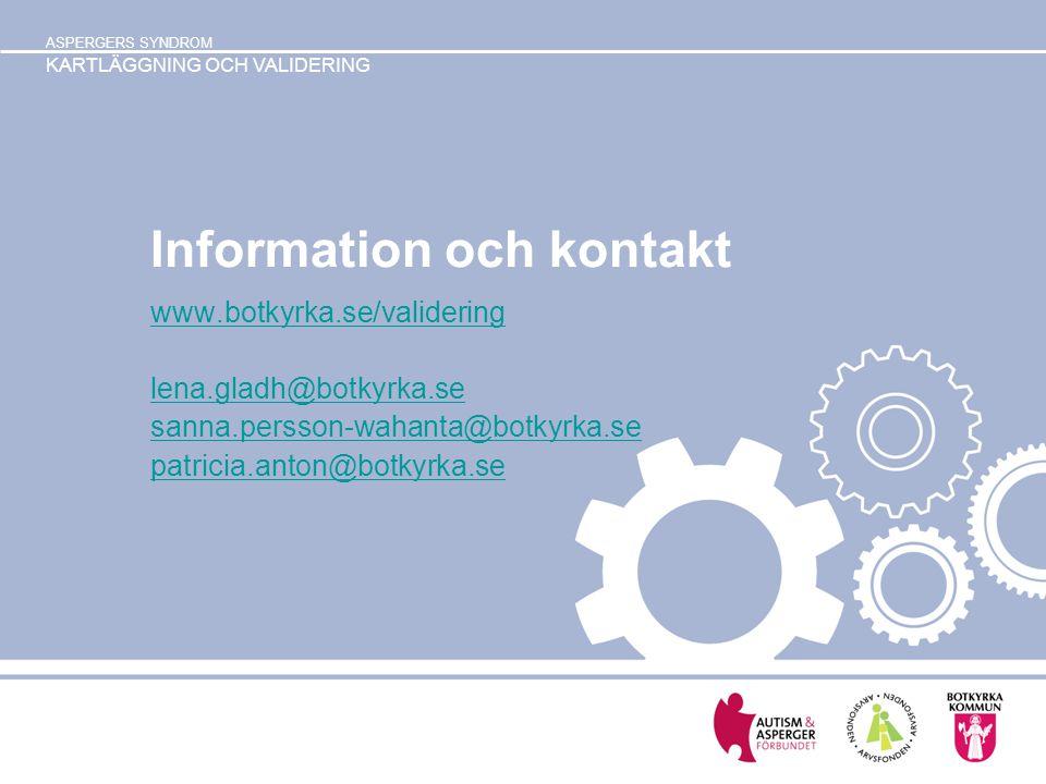 ASPERGERS SYNDROM KARTLÄGGNING OCH VALIDERING Information och kontakt www.botkyrka.se/validering lena.gladh@botkyrka.se sanna.persson-wahanta@botkyrka