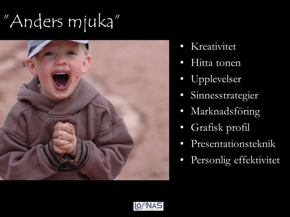 """""""Anders mjuka"""" •Företagets """"ton"""" •Kreativitet •Hitta tonen •Upplevelser •Sinnesstrategier •Marknadsföring •Grafisk profil •Presentationsteknik •Person"""