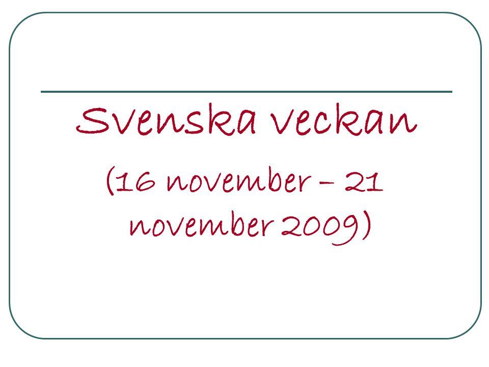 Svenska veckan (16 november – 21 november 2009)