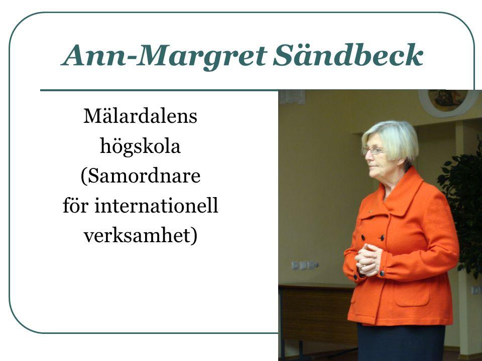 Ann-Margret Sändbeck Mälardalens högskola (Samordnare för internationell verksamhet)