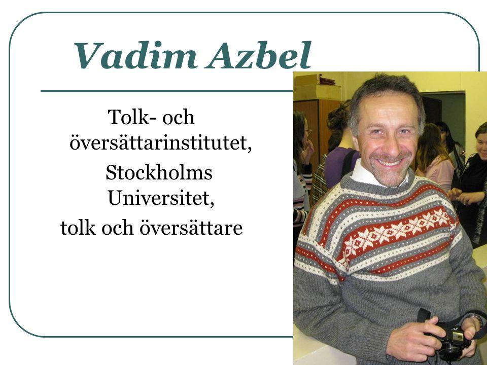 Vadim Azbel Tolk- och översättarinstitutet, Stockholms Universitet, tolk och översättare