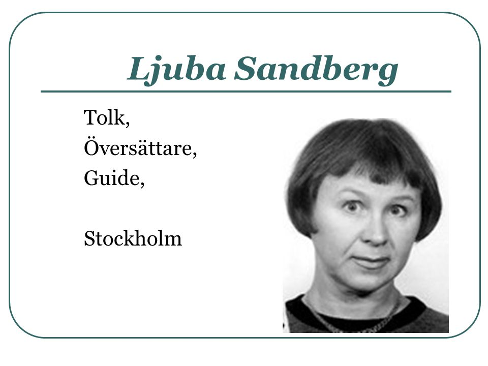 Ljuba Sandberg Tolk, Översättare, Guide, Stockholm
