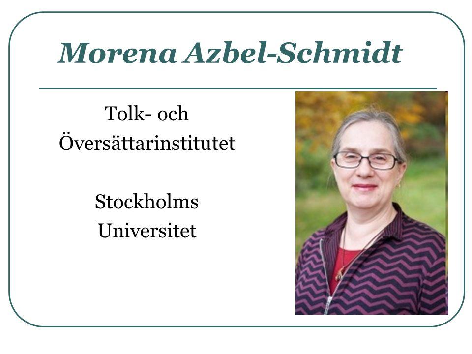 Morena Azbel-Schmidt Tolk- och Översättarinstitutet Stockholms Universitet