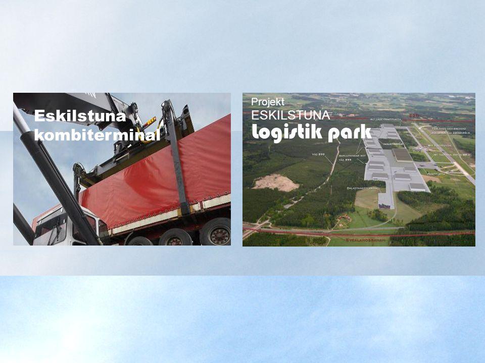 Eskilstuna kombiterminal Logistik park ESKILSTUNA Projekt