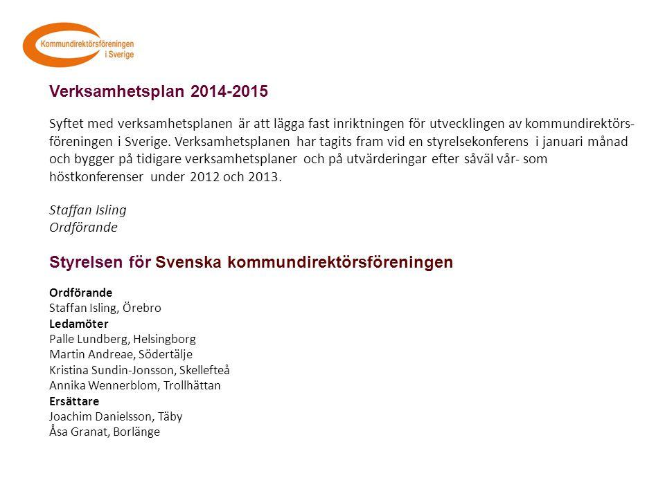 Verksamhetsplan 2014-2015 Syftet med verksamhetsplanen är att lägga fast inriktningen för utvecklingen av kommundirektörs- föreningen i Sverige.