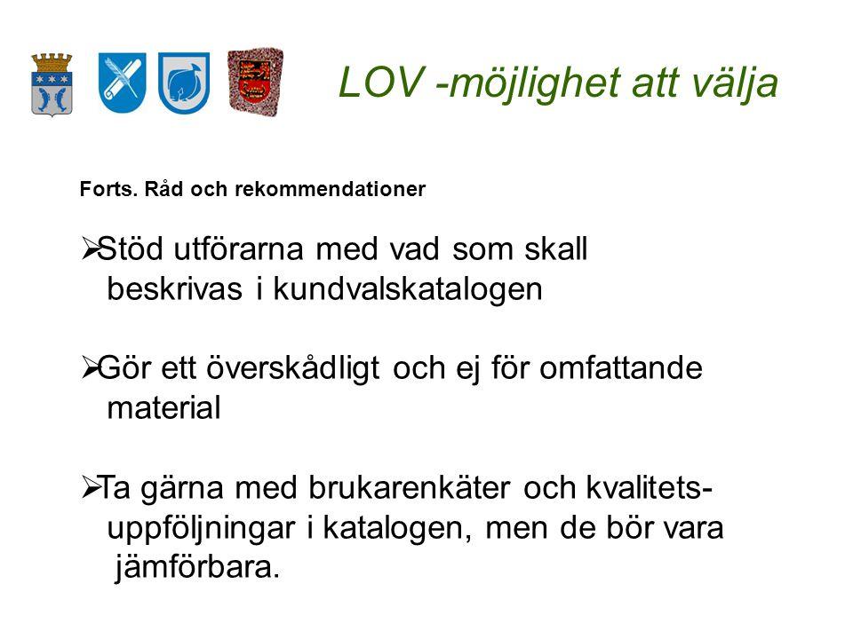 LOV -möjlighet att välja Forts.