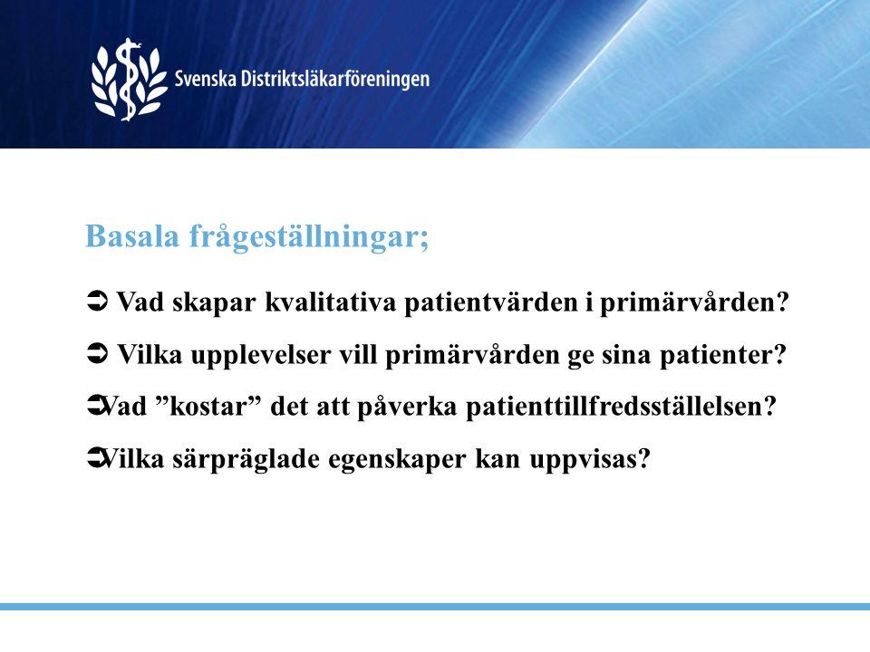"""Basala frågeställningar;  Vad skapar kvalitativa patientvärden i primärvården?  Vilka upplevelser vill primärvården ge sina patienter?  Vad """"kostar"""