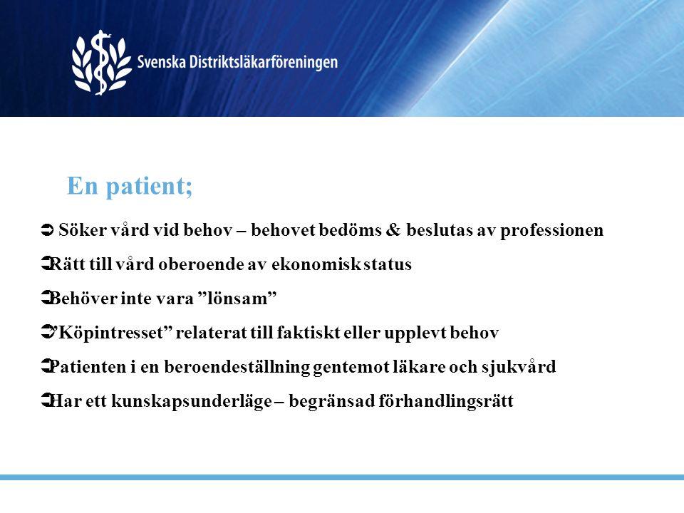 """En patient;  Söker vård vid behov – behovet bedöms & beslutas av professionen  Rätt till vård oberoende av ekonomisk status  Behöver inte vara """"lön"""