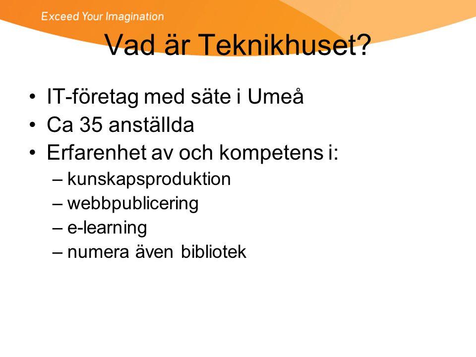 Teknikhuset och Bibliotek •Internationella Biblioteket (Interbib.se) –Flerspråkig, flera alfabet •Stockholms Stadsbibliotek (Biblioteket.se) –Nominerat till Guldlänken 2008 •Umeåregionens bibliotek (Minabibliotek.se) •AudioIndex