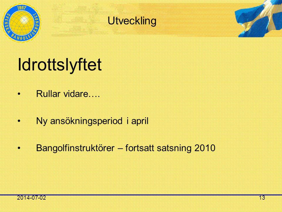 2014-07-0213 Utveckling Idrottslyftet •Rullar vidare….