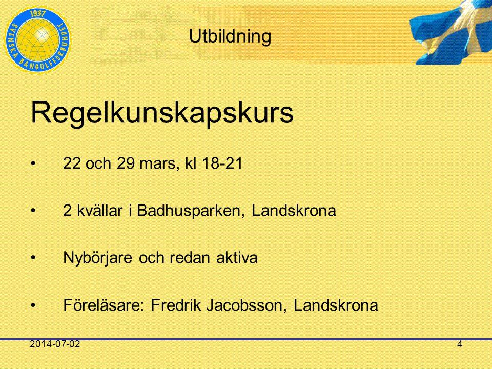 2014-07-024 Utbildning Regelkunskapskurs •22 och 29 mars, kl 18-21 •2 kvällar i Badhusparken, Landskrona •Nybörjare och redan aktiva •Föreläsare: Fredrik Jacobsson, Landskrona