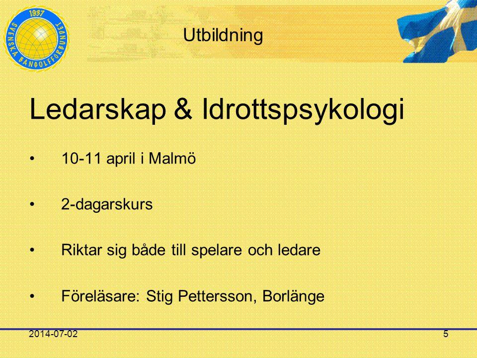 2014-07-025 Utbildning Ledarskap & Idrottspsykologi •10-11 april i Malmö •2-dagarskurs •Riktar sig både till spelare och ledare •Föreläsare: Stig Pett