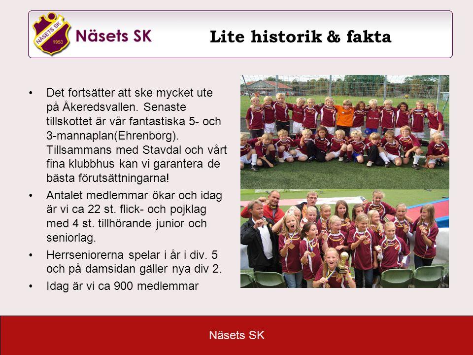 Näsets SK •Det fortsätter att ske mycket ute på Åkeredsvallen. Senaste tillskottet är vår fantastiska 5- och 3-mannaplan(Ehrenborg). Tillsammans med S