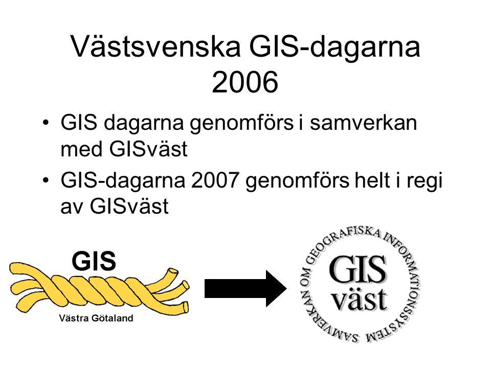 Västsvenska GIS-dagarna 2006 •29-30 augusti 2006 •Göteborgs Universitet •Samordnare: Eric Jeansson, GIS Väst •Kostnad: –750kr för en dag –1 000kr för två dagar –Lunch och kvällsbuffé ingår