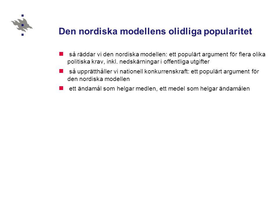 Den nordiska modellens olidliga popularitet  så räddar vi den nordiska modellen: ett populärt argument för flera olika politiska krav, inkl.