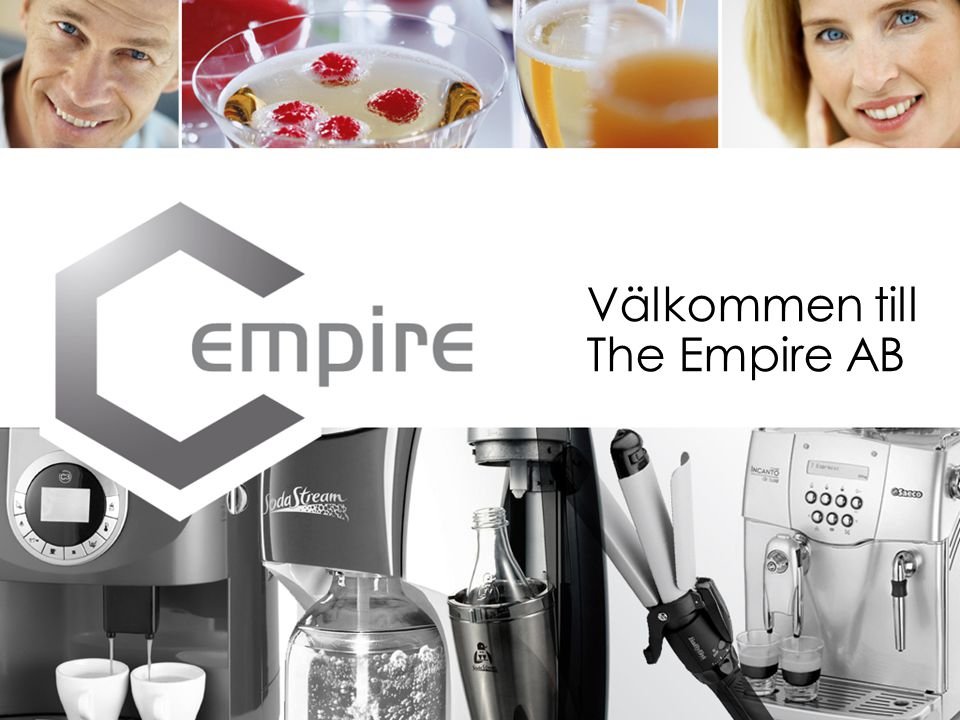 © 2007 THE EMPIRE AB 2 The Empire AB Det nya Empire startade 2004  Nytt management 2004  Konsumentvaror i fokus  Första produkten var SodaStream