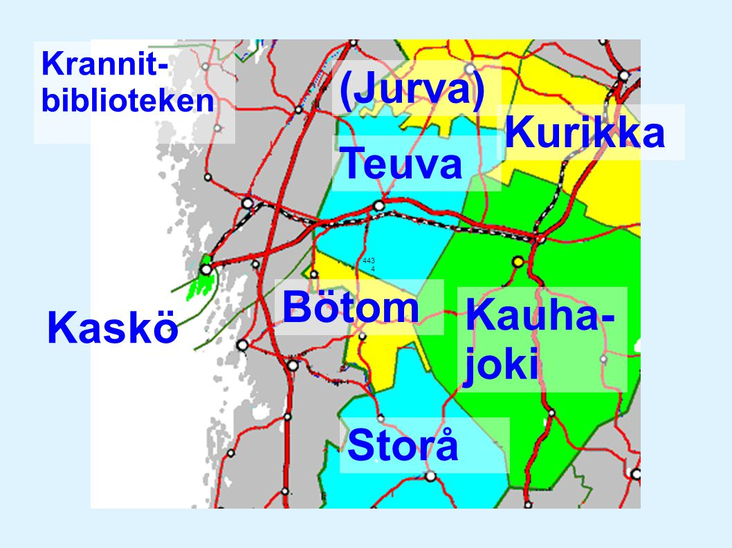 443 4 Krannit- biblioteken Kaskö Teuva Storå Bötom Kauha- joki (Jurva) Kurikka