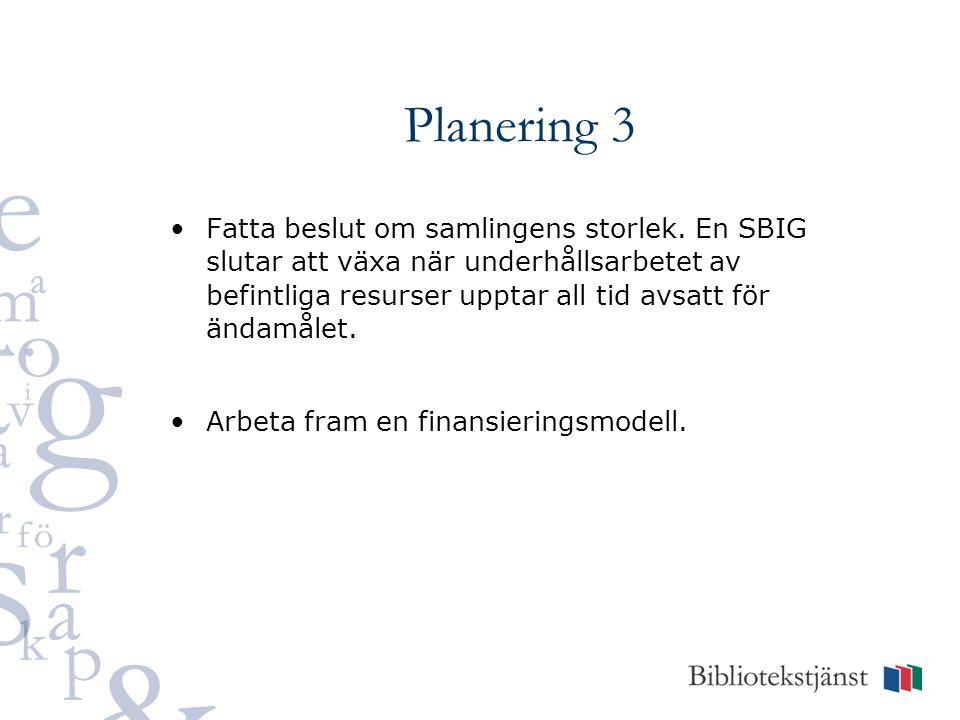 Planering 3 •Fatta beslut om samlingens storlek.
