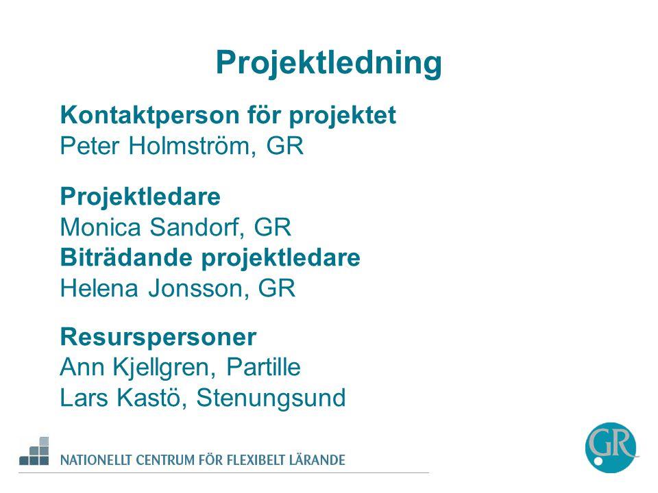 Projektledning Kontaktperson för projektet Peter Holmström, GR Projektledare Monica Sandorf, GR Biträdande projektledare Helena Jonsson, GR Resurspersoner Ann Kjellgren, Partille Lars Kastö, Stenungsund