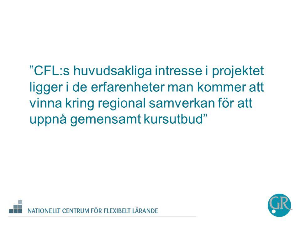 CFL:s huvudsakliga intresse i projektet ligger i de erfarenheter man kommer att vinna kring regional samverkan för att uppnå gemensamt kursutbud