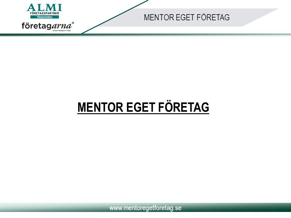 www.mentoregetforetag.se MENTOR EGET FÖRETAG Utmärkande för en mentor: • Uppriktigt intresse för människor • Är mogen, erfaren och ödmjuk • Kan lyssna (det som sägs, kroppsspråk, det motsägelsefulla) • Gott omdöme och bra rykte • Bra lokalt/nationellt/internationellt nätverk • Engagerad • Vill berätta om egna misstag och framgångar • Serverar inte färdiga lösningar • Förmedlar kontakter • Hjälper till att se möjligheter TID Det viktigaste är att mentorn har TID.