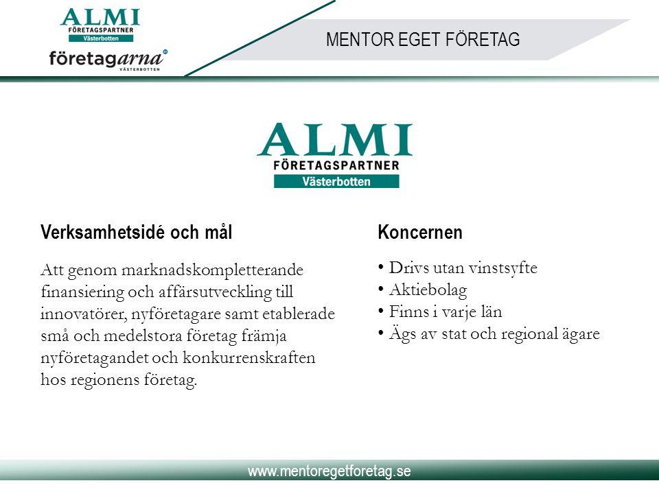 www.mentoregetforetag.se MENTOR EGET FÖRETAG Verksamhetsidé och mål Att genom marknadskompletterande finansiering och affärsutveckling till innovatöre