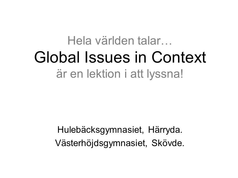 Hela världen talar… Global Issues in Context är en lektion i att lyssna.