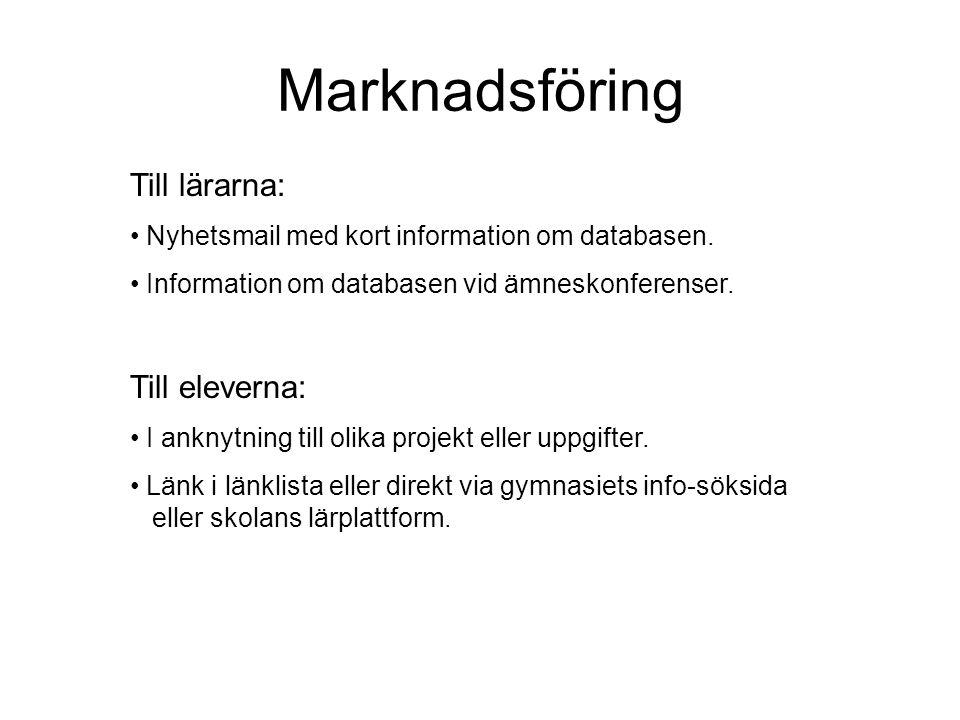 Marknadsföring Till lärarna: • Nyhetsmail med kort information om databasen.