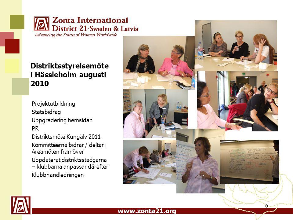 www.zonta21.org Mål för Distrikt 21 – 2010-12 ZI övergripande mål är att stärka kvinnans ställning globalt genom serviceprojekt och opinionsbildning •Inom D 21 ska vi det kommande bienniet fortsätta arbeta med att uppfylla de internationella målen genom synlighet, saklighet, support på alla nivåer •Vi vill dela med oss av oss själva och vår kompetens för att synliggöra Zonta för att på så sätt medverka till att Zontas syften uppfylls •Vi vill öka intresset för våra nationella och internationella stipendier för att på så sätt ha förmånen att kunna ge unga kvinnor ekonomisk, moralisk och mänsklig support •Vi vill förbättra kvinnors rätt till god hälsa och juridiska ställning genom att sakligt informera, såväl internt inom vår organisation som externt, om lagförändringar och vad de innebär, medverka till att informationen sprids samt informera oss om hur lagstiftningen efterföljs •Vi vill fokusera på och synliggöra serviceprojekten och Zontas samverkan med olika FN-organ, bl a genom Zontor Zom Zamlar Zlantar för att på så sätt öka Distrikts 21s bidrag till de fastställda projekten med ca 1 000 000 SEK från 8 mars ena året till 8 mars påföljande år.