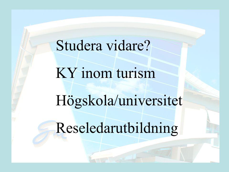 Studera vidare? KY inom turism Högskola/universitet Reseledarutbildning