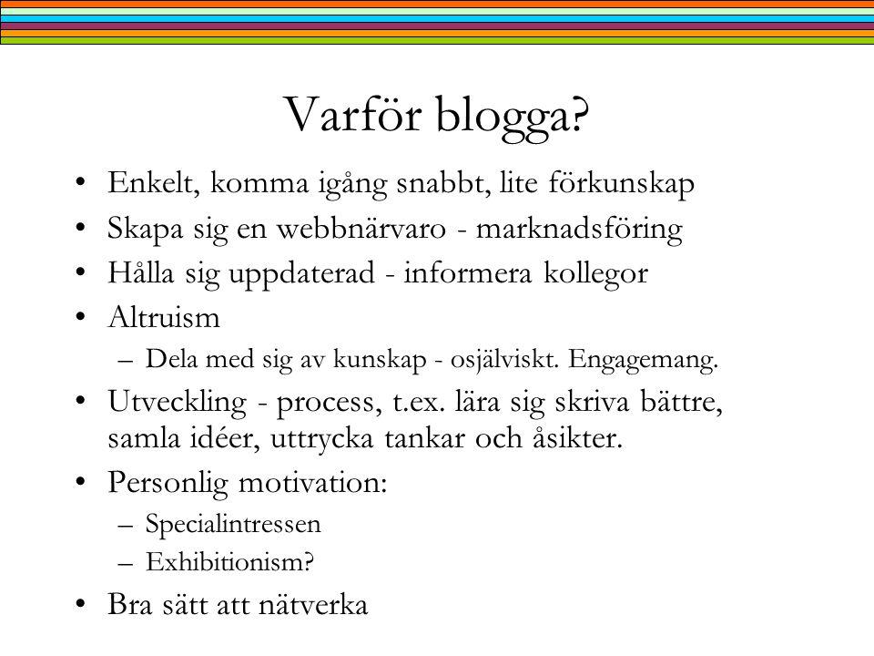 Varför blogga.