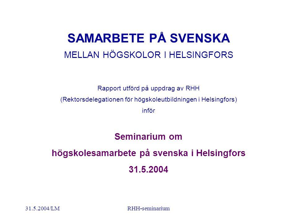 31.5.2004/LMRHH-seminarium VAD FÅR SAMARBETE ATT FUNGERA.