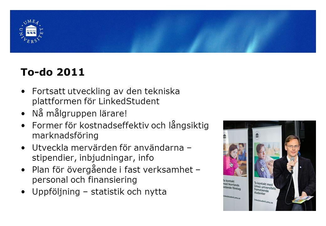 To-do 2011 •Fortsatt utveckling av den tekniska plattformen för LinkedStudent •Nå målgruppen lärare.