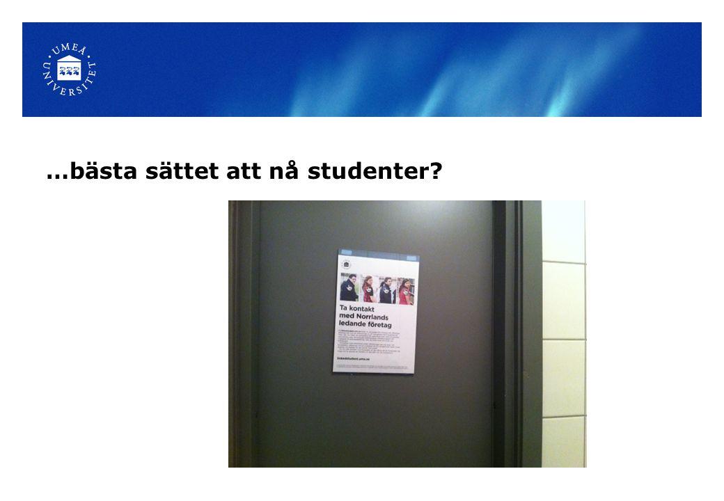 …bästa sättet att nå studenter?