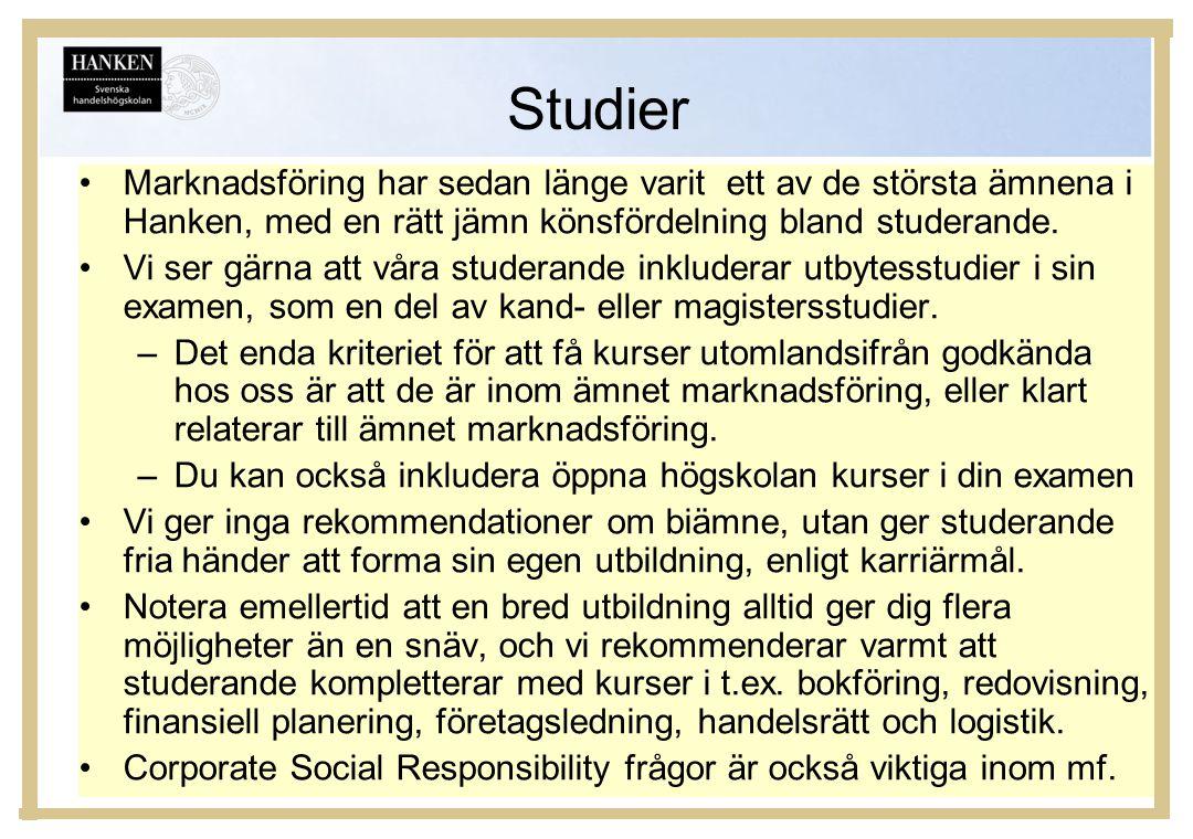 Studier •Marknadsföring har sedan länge varit ett av de största ämnena i Hanken, med en rätt jämn könsfördelning bland studerande. •Vi ser gärna att v