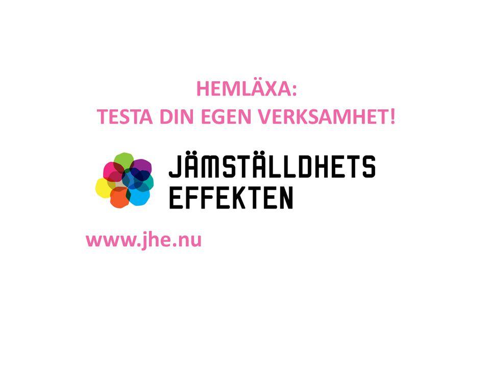 HEMLÄXA: TESTA DIN EGEN VERKSAMHET! www.jhe.nu
