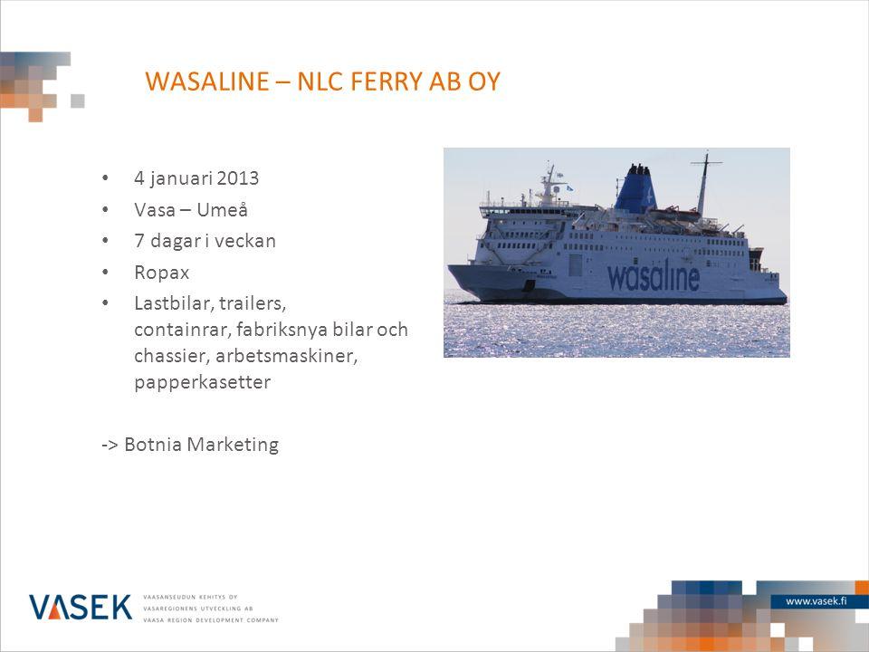 • 4 januari 2013 • Vasa – Umeå • 7 dagar i veckan • Ropax • Lastbilar, trailers, containrar, fabriksnya bilar och chassier, arbetsmaskiner, papperkase