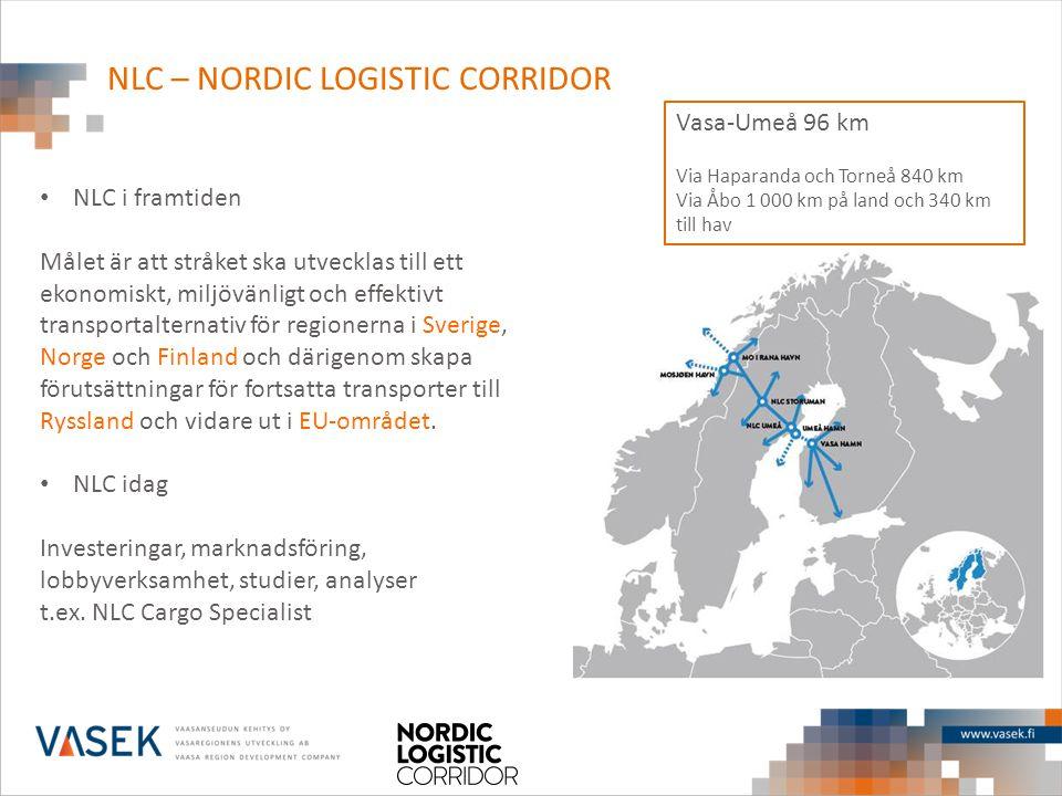 NLC – NORDIC LOGISTIC CORRIDOR • NLC i framtiden Målet är att stråket ska utvecklas till ett ekonomiskt, miljövänligt och effektivt transportalternati