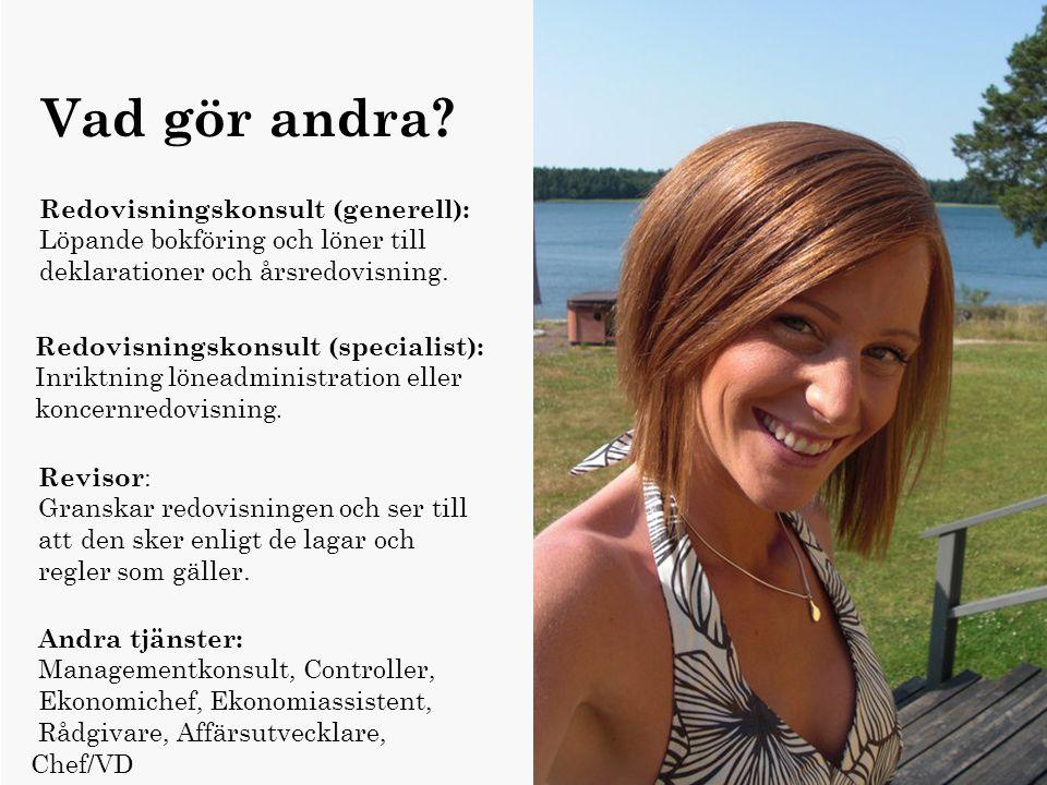 Redovisning Namn : Marie Ålder :28 Titel : Personlig bankman Arbetsgivare : Nordea Utbildning : Kandidatexamen i företagsekonomi inriktning redovisnin